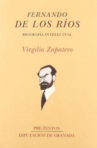 FERNANDO DE LOS RÍOS. Biografía intelectual