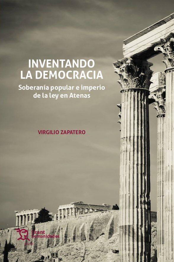 INVENTANDO LA DEMOCRACIA Soberanía popular e imperio de la ley en Atenas